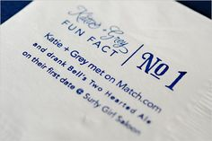 Fun facts on your napkins - or have each reception table have different fun fact about the two of you. Makes people mingle to learn all of them. :)