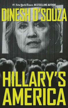 Dinesh DSouza, author of the #1 New York Times bestseller America , is back with this darkly entertaining deconstruction of Hillary Clintons flawed character and ideology. From her Alinskyite past to