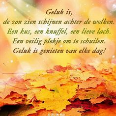Geluk is . Beautiful Lyrics, Beautiful Words, Cool Words, Wise Words, Words For Girlfriend, Me Quotes, Qoutes, Dutch Quotes, Marianne