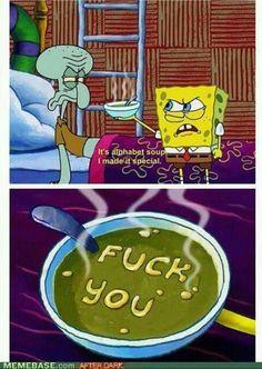 Fuck you, spongebob, lol, funny