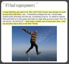 If I had superpowers. <-- this