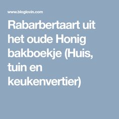 Rabarbertaart uit het oude Honig bakboekje (Huis, tuin en keukenvertier)