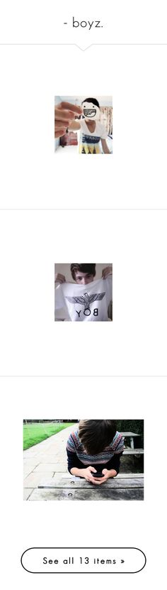 """""""- boyz."""" by bloodypoetry ❤ liked on Polyvore featuring boys, guys, people, pictures, boysies, backgrounds, photos, fillers, couples and casais"""