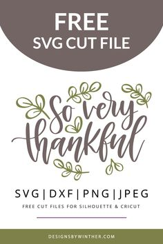 So very thankful. Free thanksgiving svg file for silhouette and cricut – Designs By Winther Cricut Fonts, Svg Files For Cricut, Cricut Cards, Free Svg, Thanksgiving Projects, Cricut Explore Air, Cricut Tutorials, Silhouette Cameo Projects, Diy Craft Projects