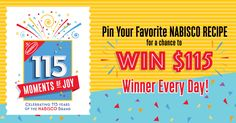 NABISCO is celebrating its 115th anniversary with 115 Moments of Joy. Enter now for your chance to win one of our $115 daily prizes!
