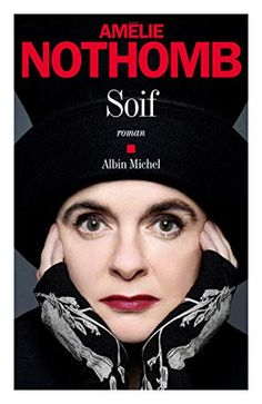 Soif de Amélie Nothomb Amelie, Calendar Girls, Got Books, Books To Read, Tom Tom Et Nana, Kid Paddle, Ebooks Pdf, Albin Michel, National Geographic Kids