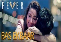 Bas Ek Baar Lyrics By Arijit Singh | Fever (2016)
