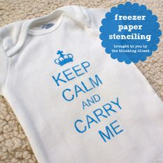 """""""Keep Calm"""" Onesie with Freezer Paper Stenciling 