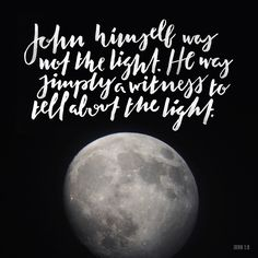 """John wasn't that light. He came only to tell about the light."" ‭‭John‬ ‭1:8‬ ‭CEVUK00‬‬ http://bible.com/294/jhn.1.8.cevuk00"