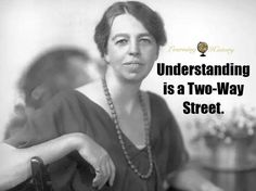 via Learning History Two Way Street, History Quotes, Eleanor Roosevelt, Let Them Talk, Learning, Studying, Teaching, Historical Quotes