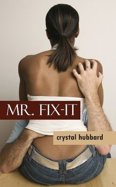 Mr. Fix-It (Indigo Love Spectrum) by Crystal Hubbard, http://www.amazon.com/dp/B008TSNV6K/ref=cm_sw_r_pi_dp_9Wy3tb0SJXWPJ