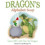 Dragon's Alphabet Soup: Learn ABCs with Eric the Dragon (A Children's Picture Book) (Kindle Edition)By Rachel Yu