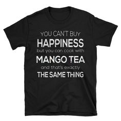 Funny Mango Tea T-Shirt For Cooking Lovers