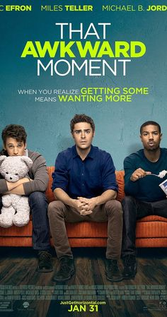 That Awkward Moment (2014). A more modern romantic comedy. More from the guy's perspective. Not great, but worth the watch