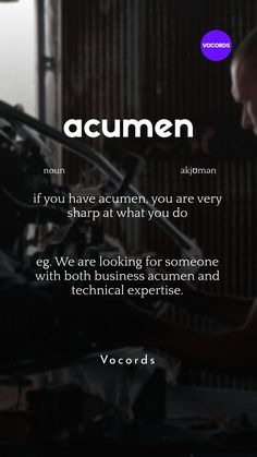 if you have acumen, you're very sharp at what you do