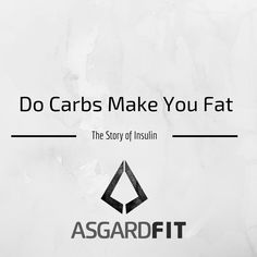 Carbohydrates and Insulin: Do Carbs Make You Fat?