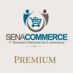 JM NEGÓCIOS NA INTERNET & PARCEIROS LEAIS, REALIZANDO SONHOS E COMPARTILHANDO GANHOS REAIS.: SENACOMMERCE - Acesso Premium: