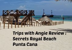 Trips with Angie: Resort Review: Secrets Royal Beach, Punta Cana, Dominican Republic| Adults Only | Gluten Free options | Pool and Beach Service