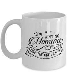 Got the best momma? This great coffee mug tells everyone! Mom will love to see you with it... she might even let you skip cleaning your room! LOL
