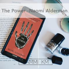 Book Review - The Power - Naomi Alderman | Sammi KM    Feminist dystopian novel by Naomi Alderman. When teenage girls wake up to find they have an immense power that can hurt, and even kill, the world will never be the same.    Bookstagram, books, amreading.