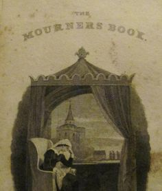 Victorian mourning book - The Mourner's Book by a Lady, 1836.