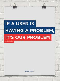 Poster If a user is having a problem, it's our problem Steve Jobs #UX