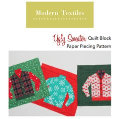 Ugly sweaters have come to quilting! Our paper pieced blocks will help you make one of a kind holiday decor! Paper Pieced Quilt Patterns, Quilting Patterns, Quilting Tutorials, Quilting Ideas, Pattern Ideas, Pattern Blocks, Sewing Ideas, Sewing Projects, Sweater Quilt