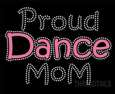 Proud Dance Mom Rhinestone Bling Tshirt.  Tees for by Threadtails  Visit www.etsy.com/shop/threadtails or www.THREADTAILS.COM