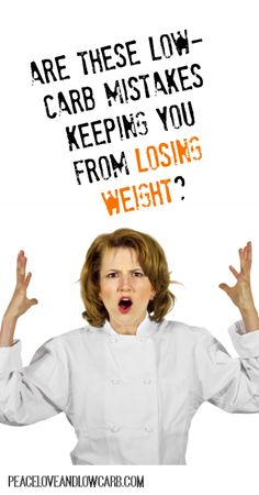 5 Low Carb Mistakes that May Be Keeping You From Losing Weight