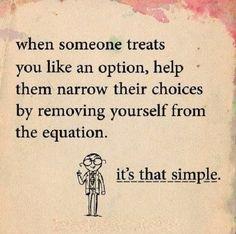 If someone treats you like an option, leave them like a choice. #backbone #selfworth #selfrespect