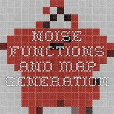 Noise Functions and Map Generation
