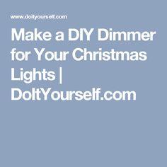 Make a DIY Dimmer for Your Christmas Lights   DoItYourself.com