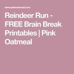 Reindeer Run - FREE Brain Break Printables   Pink Oatmeal