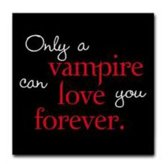 Show your love for Vampires with this Only A Vampire Can Love You Forever Twilight t-shirt design. Great gift for True Blood or Twilight fans that love Edward Cullen or Bill, or any vampire lover! Vampire Quotes, Vampire Diaries Quotes, Vampire Diaries The Originals, Vampire Love, Vampire Art, Vampire Fangs, Twilight Quotes, Twilight Saga, Vampire Twilight