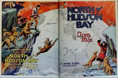 North of Hudson Bay Stars: Tom Mix, Kathleen Key, Jennie Lee ~ Director: John Ford John Ford, Hudson Bay, Silent Film, The Unit, Films, Movies, Ads, Movie Quotes, Movie Quotes