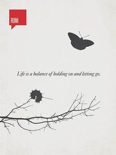 A vida é o equilíbrio entre segurar e deixar ir – Rumi