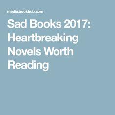 Sad Books 2017: Heartbreaking Novels Worth Reading