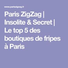 Paris ZigZag | Insolite & Secret | Le top 5 des boutiques de fripes à Paris