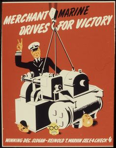 "WWII Merchant Marine Poster, ""Merchant Marine Drives For Victory"""