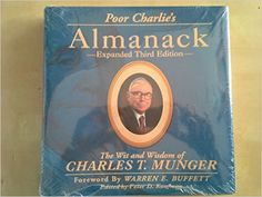 Poor Charlie's Almanack: The Wit and Wisdom of Charles T. Munger, Expanded Third Edition: Peter D. Kaufman, Ed Wexler, Warren E. Buffett, Charles T. Munger: 9781578645015: Amazon.com: Books