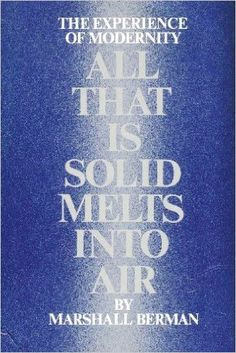 All That Is Solid Melts into Air: The Experience of Modernity: Marshall Berman: 9780671246020: Amazon.com: Books