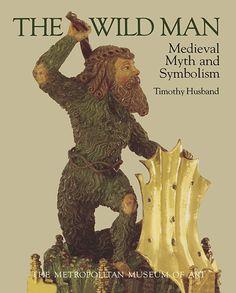 The Wild Man - Husband, Timothy B; Gilmore-House, Gloria - Yale University Press