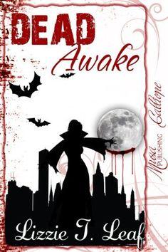 DEAD Awake (Dead Series) by Lizzie T. Leaf, http://www.amazon.com/dp/B008N78ABI/ref=cm_sw_r_pi_dp_TfMlrb117SK4K
