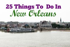 A list of 25 things to do in New Orleans that we think should be on everyone's must do/see lists. Includes City Park, French Quarter, Jefferson Parish, etc.