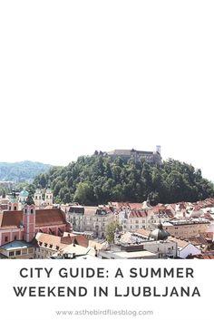 Weekend in Ljubljana - City Guide #Ljubljana #Slovenia #cityguide #travel #tips