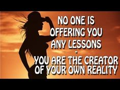 Abraham Hicks ~ No one is offering you any lessons - You are the creator of your own reality - Fort Lauderdale, FL on the March 21st, 2015,  YouTube