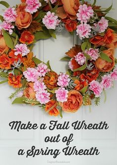 Make a Pretty DIY Fall Wreath out of a Spring Wreath - in minutes! Dagmar's Home, DagmarBleasdale.com #fall #wreath #spring #DIY #front #door #orange #autumn