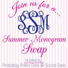 Probably Polka Dots: Summer Monogram Swap - Sign-up Now!!