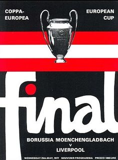 Liverpool 3 B. M 'gladbach 1 in May 1977 in Rome. The programme cover for the European Cup Final. Football Final, Football Ticket, Football Memorabilia, Chelsea Football, Football Program, Liverpool Champions, Fc Liverpool, Liverpool Football Club, Uefa Champions League