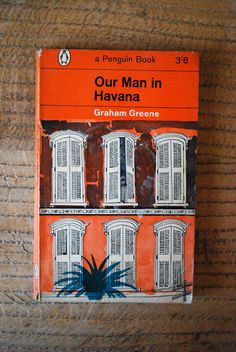 Graham Greene - A great story (of course - it's Graham Greene) Book And Magazine, Magazine Covers, Our Man In Havana, Books To Read, My Books, Penguin Publishing, Graham Greene, Book Catalogue, Book Writer